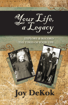 Your Life a Legacy – Exploring & Recording the Times of Your Life