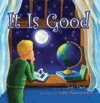It Is Good (Children's Book)